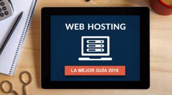 La Mejor Guía de Web Hosting 2018